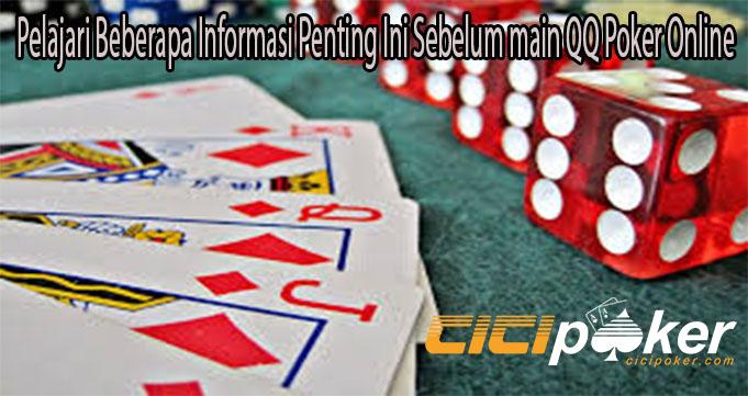 Pelajari Beberapa Informasi Penting Ini Sebelum main QQ Poker Online